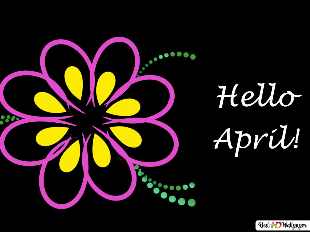 Hello April Hd Wallpaper Download
